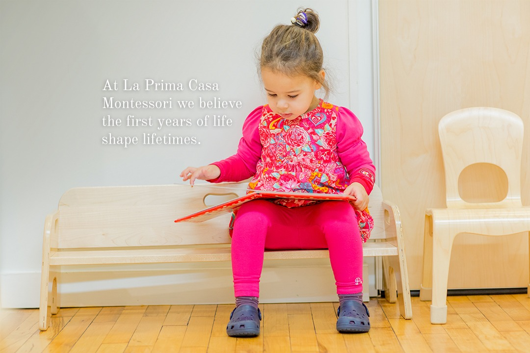 At La Prima Casa Montessori we believe the first years of life shape lifetimes